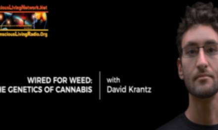 Are You Wired for Weed? Genetics and Cannabis with David Krantz
