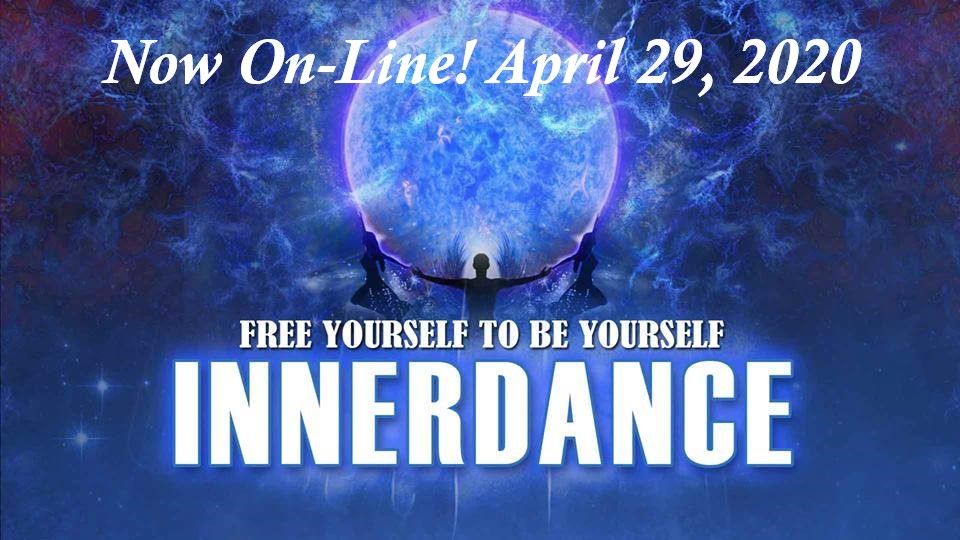 April 29,2020: On-Line  Inner Dance: Experience the Transformation