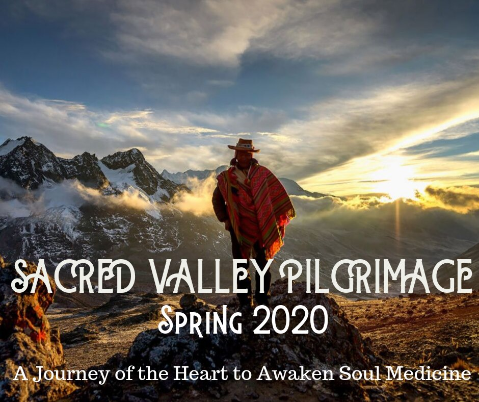 Sacred Valley Pilgrimage- A Heart Medicine Journey into Andes