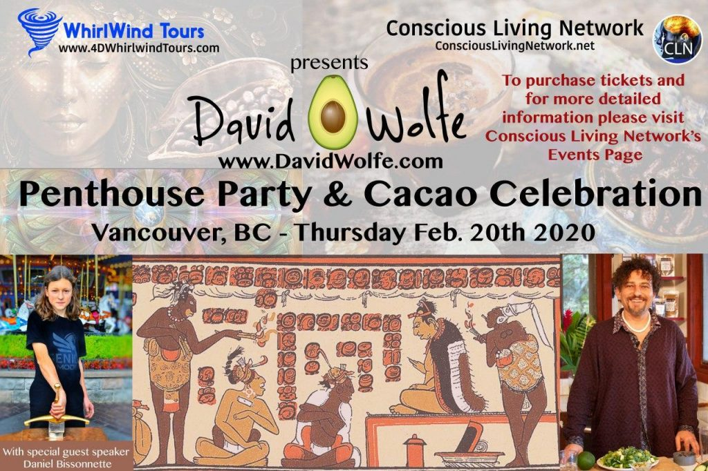 An Evening with David Wolfe & Daniel Bissonnette – SuperFoods, Plant Medicine & Cacao Celebration PentHouse Party