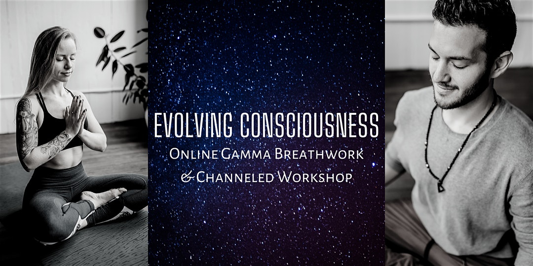 Evolving Consciousness: Breathwork & Channeled Workshop