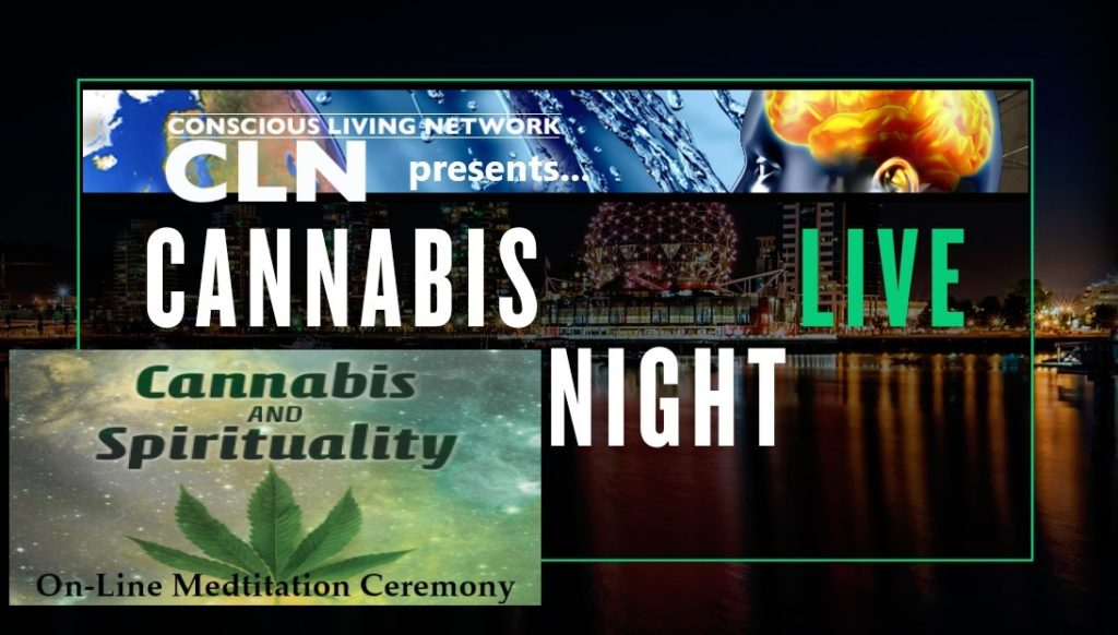 Saturday July 25, 2020 4PM PDT: ON-Line: Cannabis Night Live – Cannabis and Spirituality with Stephen Gray