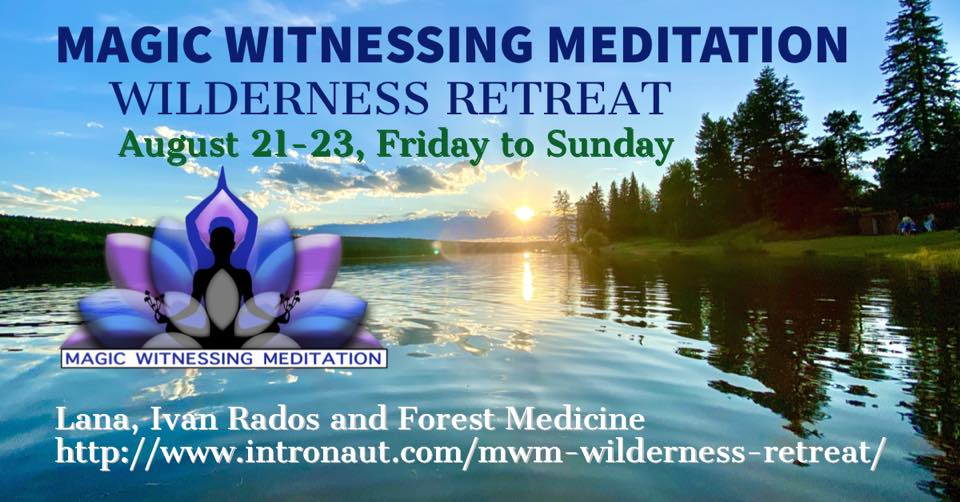 Magic Witnessing Meditation Wilderness Retreat