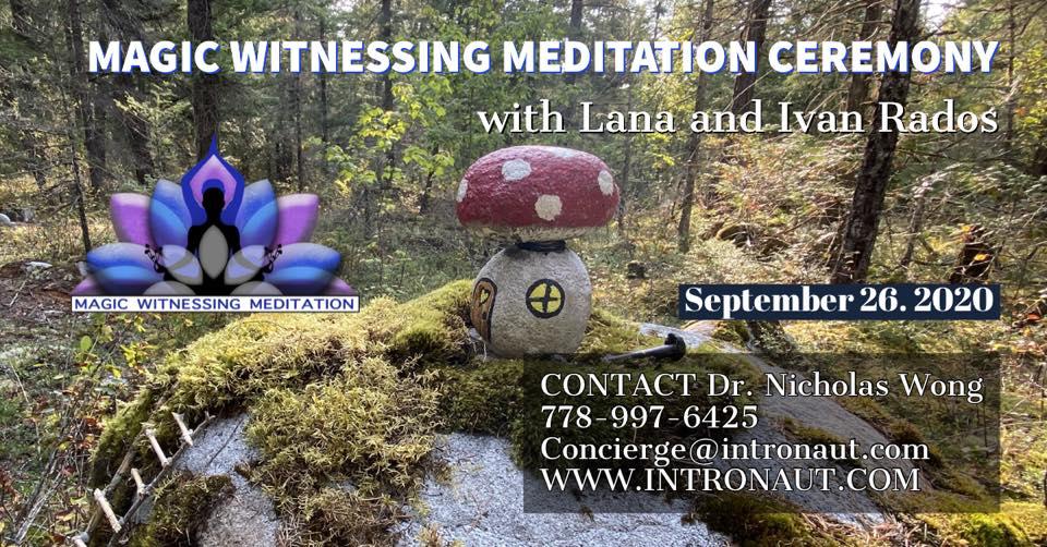 Magic Witnessing Meditation Ceremony