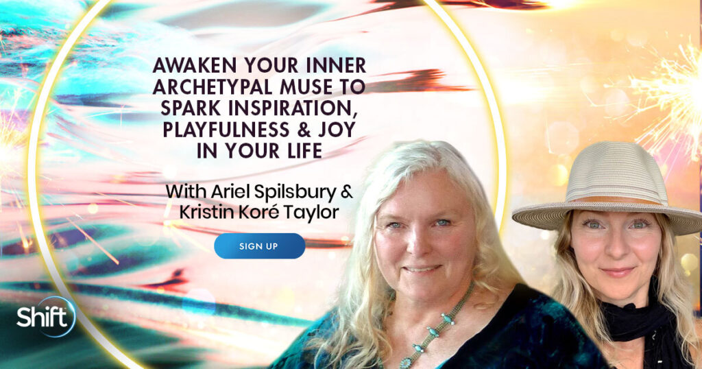 April 3 – April 20: Awaken Your Inner Archetypal Muse to Spark Inspiration, Playfulness & Joy in Your Life with Ariel Spilsbury