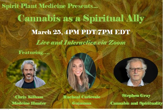 March 25 4PM PDT: Cannabis as a Spiritual Ally with Chris Kilham and Guests – Live and Interactive