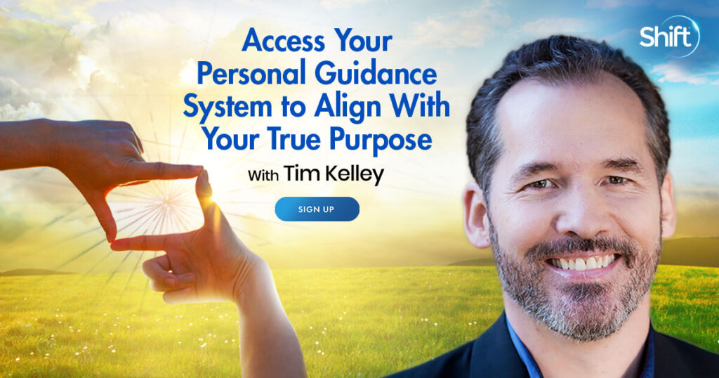 Access Your Personal Guidance System to Align With Your True Purpose with Tim Kelley