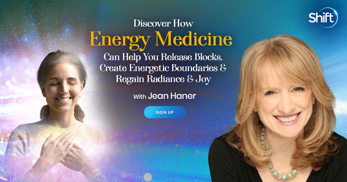 Read more about the article Discover How Energy Medicine Can Help You Release Blocks, Create Energetic Boundaries & Regain Radiance & Joy with Jean Haner
