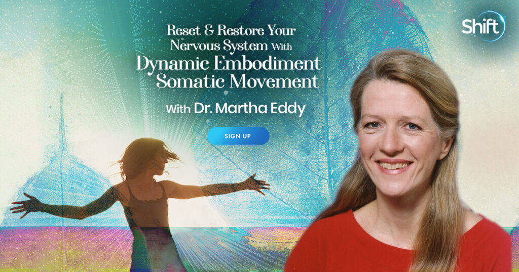 Reset & Restore Your Nervous System With Dynamic Embodiment Somatic Movement with Dr. Martha Eddy